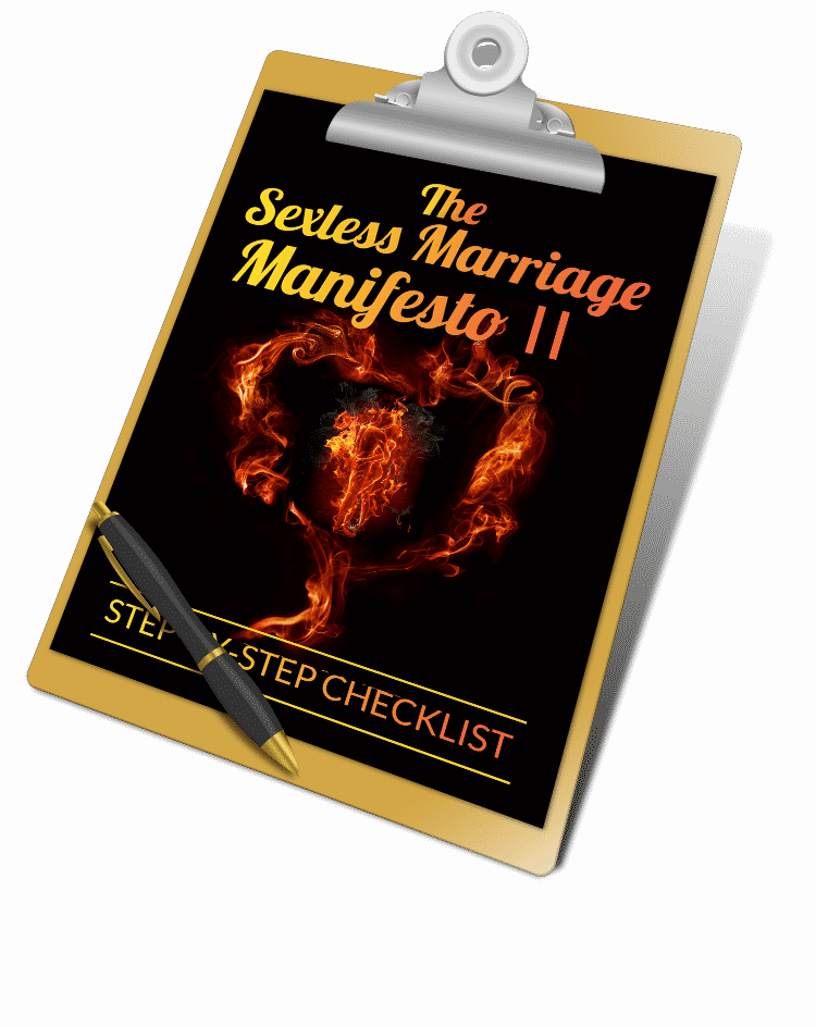 How to fix a marriage? Christian marriage problems? Answer The Sexless Marriage Manifesto II Step-By-Step Checklist